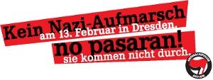 Kein Naziaufmarsch am 13. Februar in Dresden. No pasarán! - Sie kommen nicht durch.