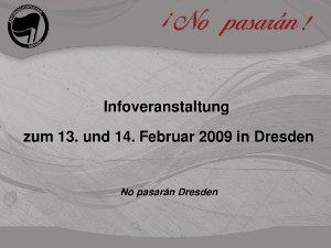 Infoveranstaltung No pasaran zum 13. und 14. Februar 2009 in Dresden